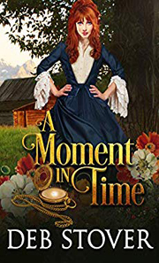A Moment In Time -- By Deb Stover